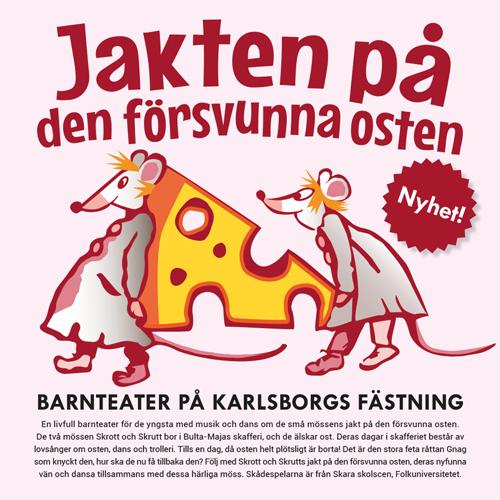 Nypremiär för barnteater på Karlsborgs fästning